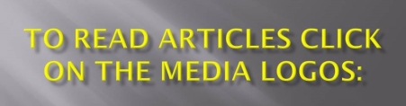 TO READ ARTICLES CLICK ON THE MEDIA LOGOS
